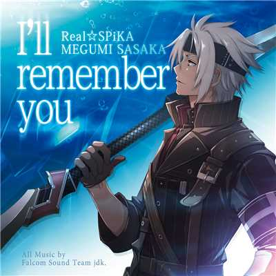 アルバム/I'll remember you -リアル☆SPiKA/佐坂めぐみ-/Falcom Sound Team jdk