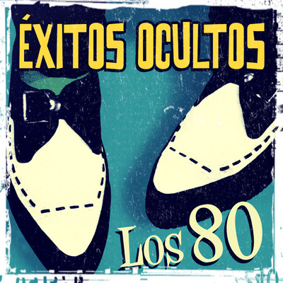 アルバム/Exitos ocultos. Los 80/Various Artists