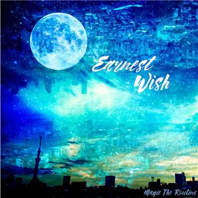 アルバム/Earnest Wish/Magic The Routine