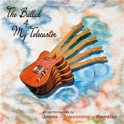 The Ballad 4 My Telecaster/James-Telecasting-Komatsu