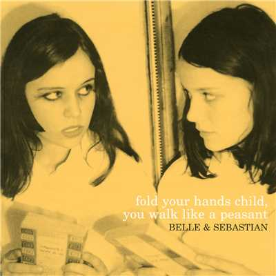 アルバム/Fold Your Hands Child, You Walk Like A Peasant/Belle & Sebastian