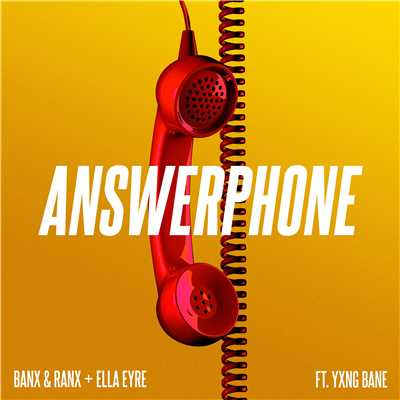 シングル/Answerphone (feat. Yxng Bane)/Banx & Ranx & Ella Eyre