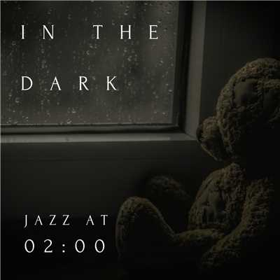 ハイレゾアルバム/In The Dark - Jazz at 02:00 -/Relaxing Piano Crew