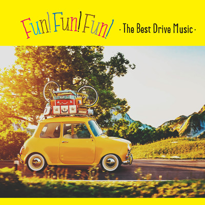 アルバム/FUN! FUN! FUN! -The Best Drive Music-/Various Artists