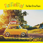 アルバム人気ランキング/Fun! Fun! Fun! -The Best Drive Music-/Various Artists