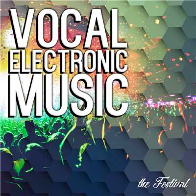アルバム/VOCAL ELECTRONIC MUSIC -the festival-/Various Artists