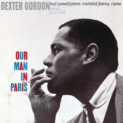 ハイレゾアルバム/Our Man In Paris (featuring Bud Powell, Pierre Michelot, Kenny Clarke)/Dexter Gordon