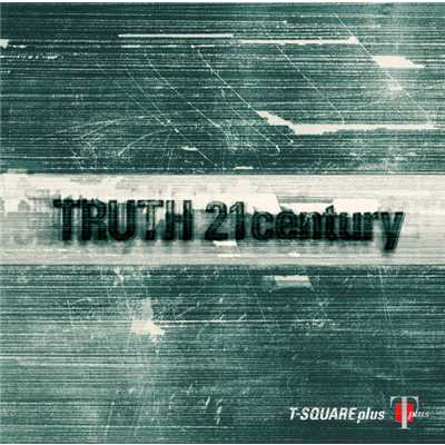 シングル/TRUTH 21c/T-SQUARE plus