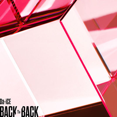 シングル/BACK TO BACK/Da-iCE