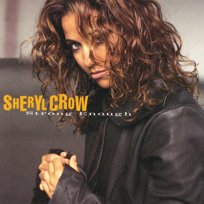 シングル/Strong Enough/Sheryl Crow