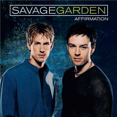 シングル/Affirmation/Savage Garden