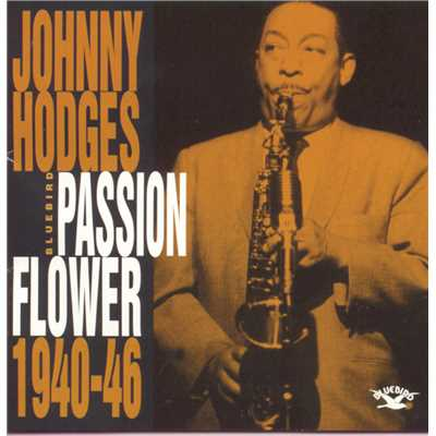アルバム/Passion Flower 1940-46/Johnny Hodges
