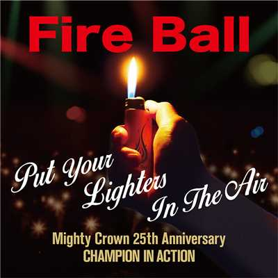 シングル/Put Your Lighters In The Air/Fire Ball