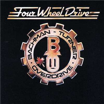 アルバム/Four Wheel Drive/Bachman-Turner Overdrive