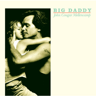 アルバム/Big Daddy (Remastered)/John Mellencamp