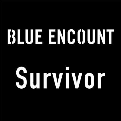 シングル/Survivor (TV size)/BLUE ENCOUNT