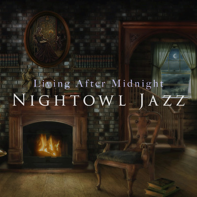 ハイレゾアルバム/Living After Midnight: Nightowl Jazz/Relaxing Piano Crew