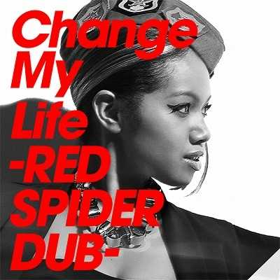 シングル/Change My Life -RED SPIDER DUB-/EMI MARIA