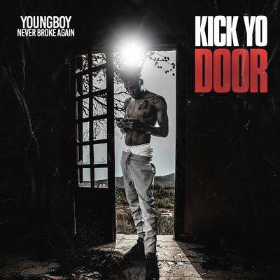 Kick Yo Door/YoungBoy Never Broke Again