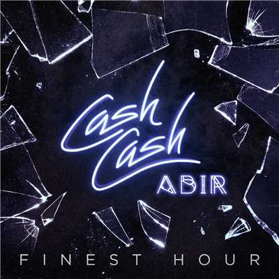 シングル/Finest Hour (feat. Abir)/Cash Cash
