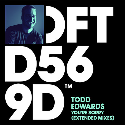 You're Sorry (Extended Mix)/Todd Edwards