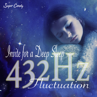 アルバム/Invite for a deep sleep〜432 Hz fluctuation〜/RELAX WORLD