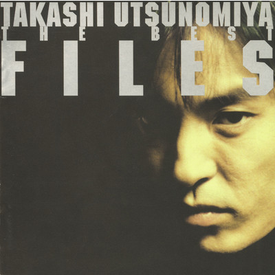 "アルバム/TAKASHI UTSUNOMIYA THE BEST ""FILES""/宇都宮 隆"