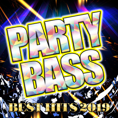 アルバム/PARTY BASS -BEST HITS 2019-/Various Artists