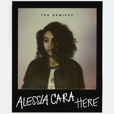 シングル/Here (Chris Lorenzo Remix)/Alessia Cara