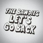 シングル/LET'S GO BACK/THE BAWDIES