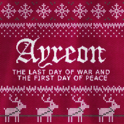 シングル/The Last Day Of War And The First Day Of Peace/Ayreon
