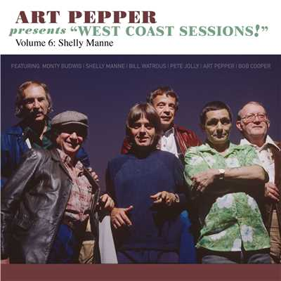 "アルバム/Art Pepper Presents ""West Coast Sessions!"" Volume 6: Shelly Manne/アート・ペッパー"
