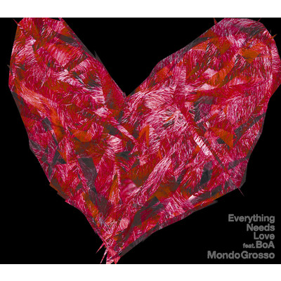 シングル/Everything Needs Love feat. BoA/MONDO GROSSO