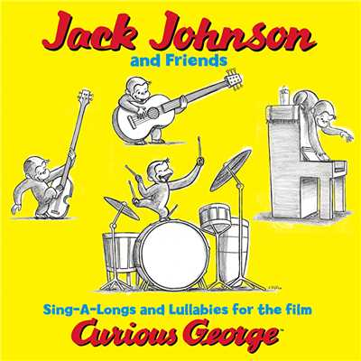 アルバム/Jack Johnson And Friends: Sing-A-Longs And Lullabies For The Film Curious George/ジャック・ジョンソン