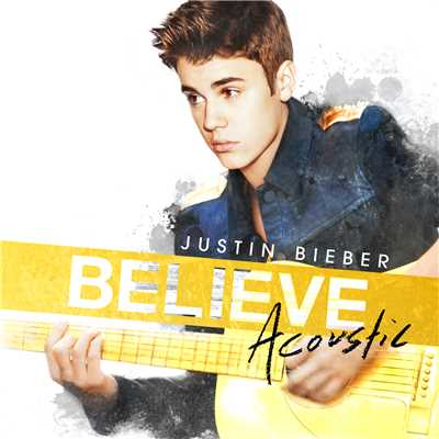 Believe Acoustic/Justin Bieber