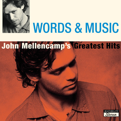 アルバム/Words & Music: John Mellencamp's Greatest Hits/John Mellencamp