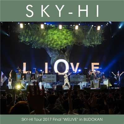 "アルバム/SKY-HI Tour 2017 Final ""WELIVE"" in BUDOKAN/SKY-HI"