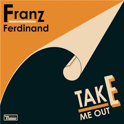 シングル/Take Me Out (Morgan Geist Re-version)/Franz Ferdinand
