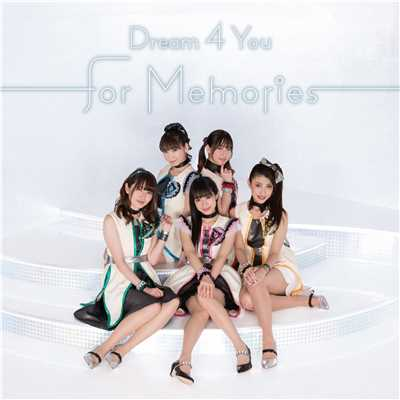 for Memories/Dream 4 You