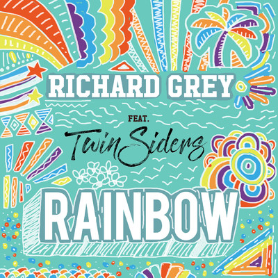 Rainbow (featuring Twinsiders)/Richard Grey
