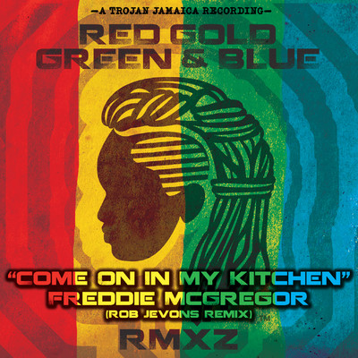 シングル/Come on In My Kitchen (Rob Jevons Remix) [Radio Edit]/Freddie McGregor