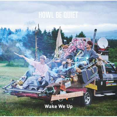 シングル/Wake We Up/HOWL BE QUIET