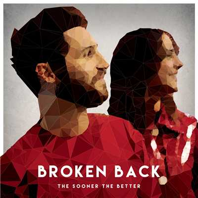 シングル/The Sooner the Better/Broken Back