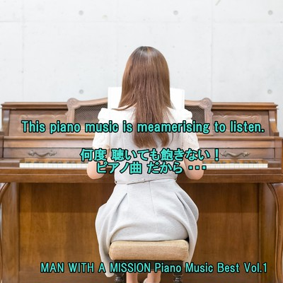 アルバム/angel piano MAN WITH A MISSION Piano Music Best Vol.1/angel piano
