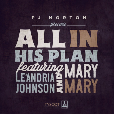 シングル/All In His Plan (feat. Le'Andria Johnson & Mary Mary)/PJ Morton