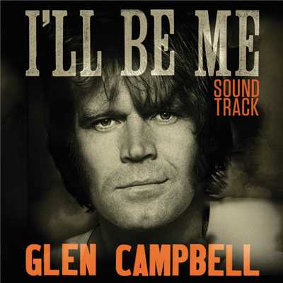 アルバム/Glen Campbell: I'll Be Me | Original Motion Picture Soundtrack/Glen Campbell