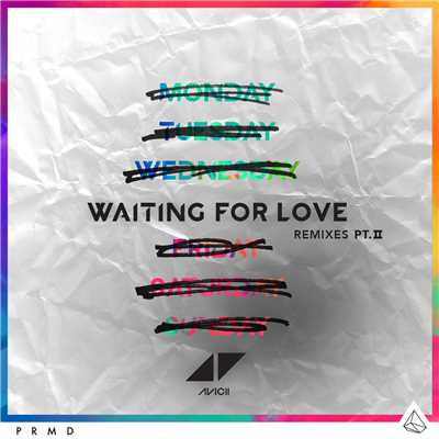 アルバム/Waiting For Love (Remixes Pt. II)/アヴィーチー