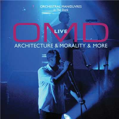 アルバム/OMD Live: Architecture & Morality & More/Orchestral Manoeuvres In The Dark