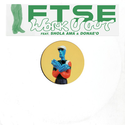 シングル/Work U Out/FTSE feat. Shola Ama & Donae'o