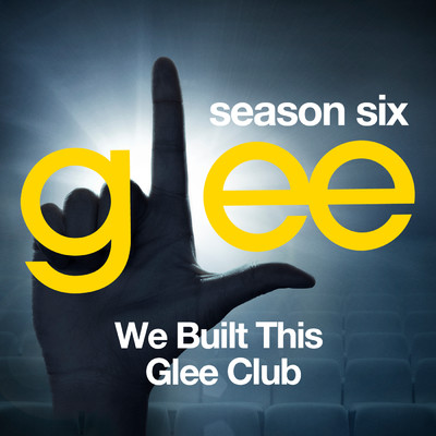アルバム/Glee: The Music, We Built This Glee Club/Glee Cast